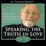 Speaking the Truth in Love by Fr. Thomas Hopko