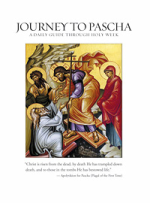 Journey to Pascha: A Daily Guide to Holy Week