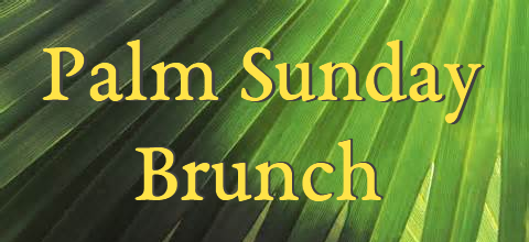 Palm Sunday Brunch