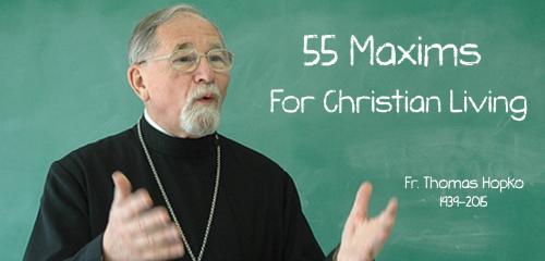 55 Maxims by Fr. Thomas Hopko