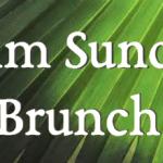 Palm Sunday Brunch
