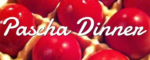 Pascha Dinner