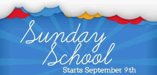 Sunday School Starts September 9, 2018